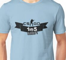 CS:GO 1vs5 Baby ! Unisex T-Shirt