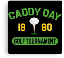 Caddy Day Golf Tournament - Caddyshack Canvas Print