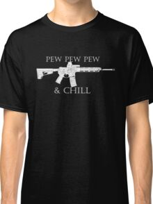 Pew and Chill 2  Classic T-Shirt