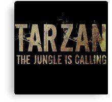 TARZAN The Jungle Is Calling Canvas Print