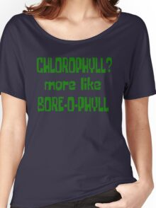 Chlorophyll? More Like Bore-O-Phyll - Billy Madison Quote Women's Relaxed Fit T-Shirt