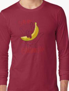 a verry loud banana shirt Long Sleeve T-Shirt