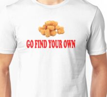 Napoleon Dynamite - Go Find Your Own Unisex T-Shirt