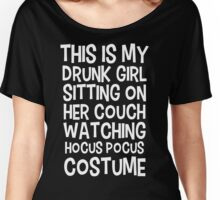 Drunk Girl Watching Hocus Pocus Costume Women's Relaxed Fit T-Shirt