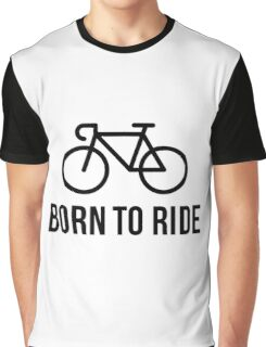 Born To Ride (Racing Bicycle / Bike / Black) Graphic T-Shirt