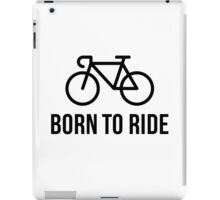 Born To Ride (Racing Bicycle / Bike / Black) iPad Case/Skin