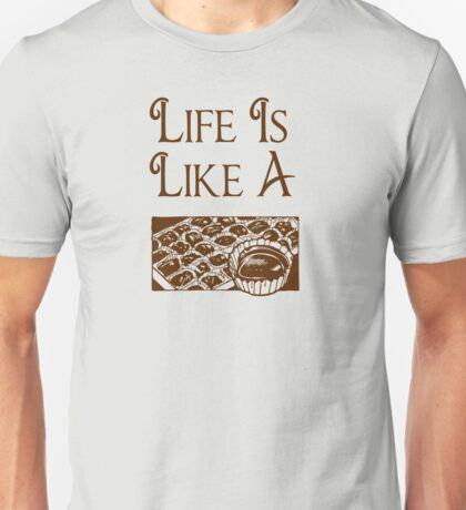 Life Is Like A Box Of Chocolates - Forrest Gump Unisex T-Shirt
