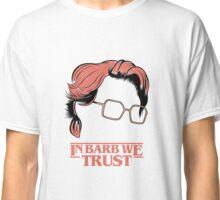 In Barb We Trust Classic T-Shirt