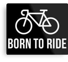 Born To Ride (Racing Bicycle / Bike / White) Metal Print