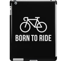 Born To Ride (Racing Bicycle / Bike / White) iPad Case/Skin