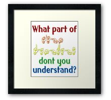 What Part of Sign Language Don't You Understand Framed Print