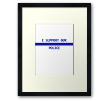 I support our police Framed Print