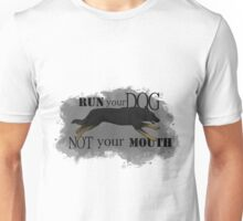 Run Your Dog, Not Your Mouth German Shepherd bicolour Unisex T-Shirt