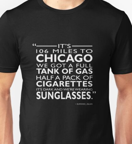 Its 106 Miles To Chicago Unisex T-Shirt