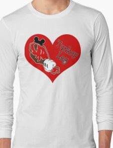 Turkey Leg Love Long Sleeve T-Shirt
