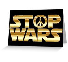 STOP WARS gold Greeting Card