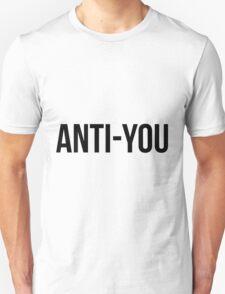 Anti-you Unisex T-Shirt