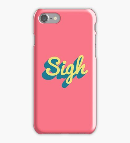 Sigh iPhone Case/Skin