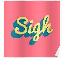Sigh Poster