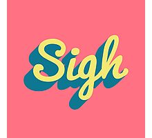 Sigh Photographic Print