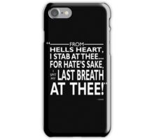 I Spit My Last Breath At Thee iPhone Case/Skin