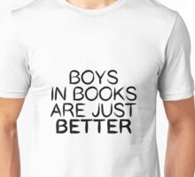 Boys in Books Are Just BETTER Unisex T-Shirt