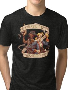 A Pirate I Was Meant To Be Tri-blend T-Shirt