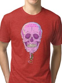 THE CHEWING GUM SKULL or THE WILL TO DEATH Tri-blend T-Shirt