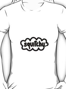 squitchy T-Shirt