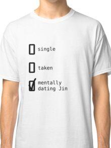 BTS - Mentally Dating Jin Classic T-Shirt