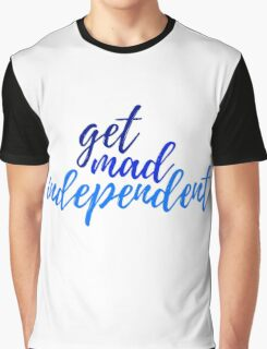 get mad independent  Graphic T-Shirt