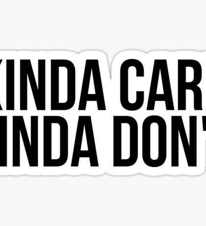 Kinda Care, Kinda Don't Sticker