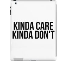 Kinda Care, Kinda Don't iPad Case/Skin