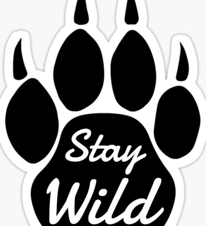 Stay Wild Sticker
