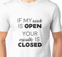 If my book is open Unisex T-Shirt