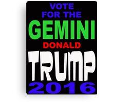 VOTE FOR THE GEMINI DONALD TRUMP 2016 Canvas Print