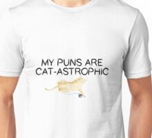 My Puns Are Cat-Astrophic Unisex T-Shirt