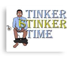 Tinker Stinker Time Canvas Print