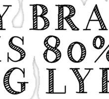 My Brain Is 80% Song Lyrics Sticker