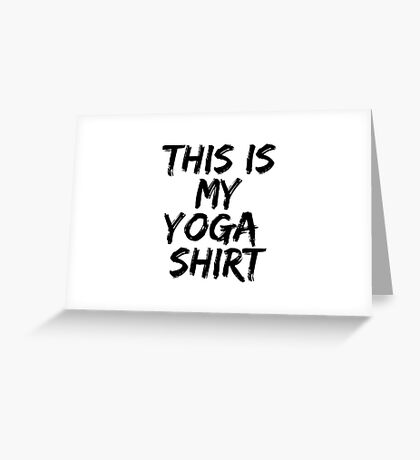 This Is My Yoga Shirt Greeting Card