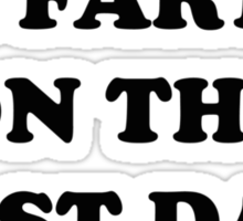 I Fart On The First Date Sticker