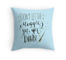 Don't let the muggles get you down! Throw Pillow