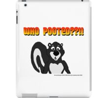 Who Pooted??!! iPad Case/Skin