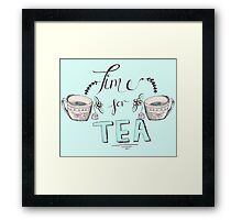 Time for tea! Framed Print