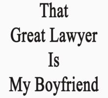 That Great Lawyer Is My Boyfriend  by supernova23