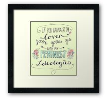 If you want to be my lover... Framed Print