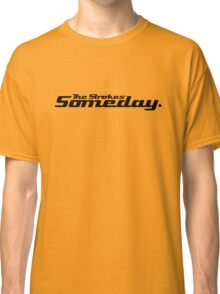 Someday - The Strokes Classic T-Shirt