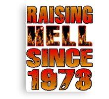 Raising Hell Since 1973 Canvas Print