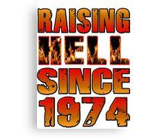 Raising Hell Since 1974 Canvas Print