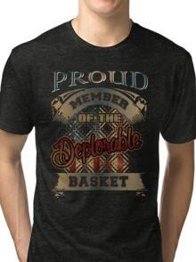 proud member of deplorable basket Tri-blend T-Shirt